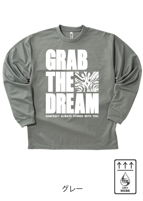 GRAB THE DREAM DRY ロングTシャツ(Gray)