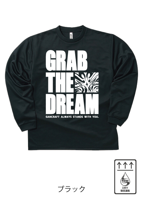 GRAB THE DREAM DRY ロングTシャツ(Black)