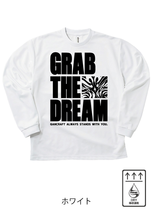 GRAB THE DREAM DRY ロングTシャツ(White)