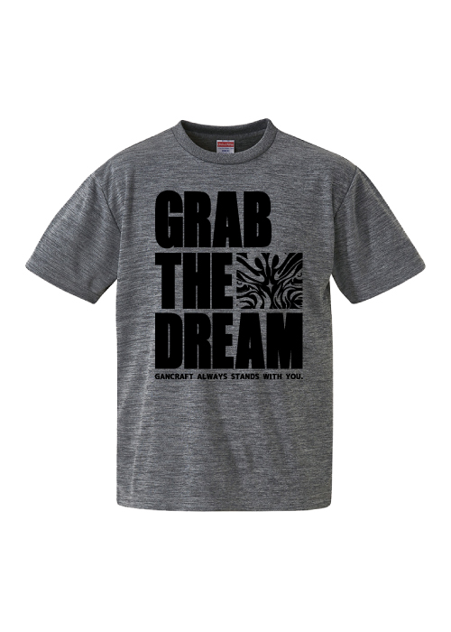 GRAB THE DREAM DRY T-Shirt【Heather gray】