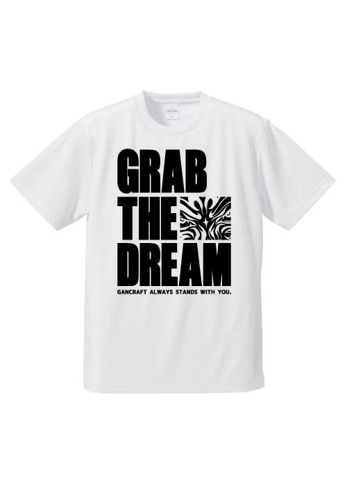 GRAB THE DREAM DRY T-Shirt【White】
